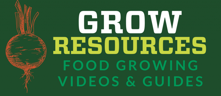 Grow Resources - Link to Food Growing Videos & Guides